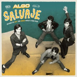 Algo Salvaje - Untamed 60s Beat And Garage Nuggets From Spain Vol.2