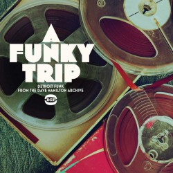 A Funky Trip - Detroit Funk From The Dave Hamilton Archive