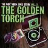 The Northern Soul Story Vol. 2: The Golden Torch