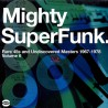 Mighty SuperFunk. Rare 45s And Undiscovered Masters 1967-1978 (Volume 6)