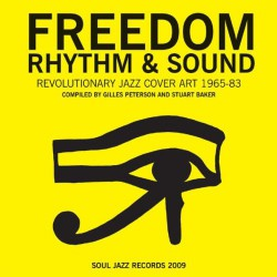 Freedom Rhythm & Sound: Revolutionary Jazz Original Cover Art 1965-83
