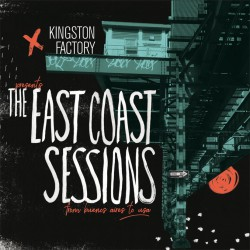 Kingston Factory Presents…. The East Coast Sessions