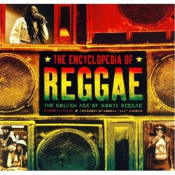 The Encyclopedia of Reggae: The Golden Age of Roots Reggae