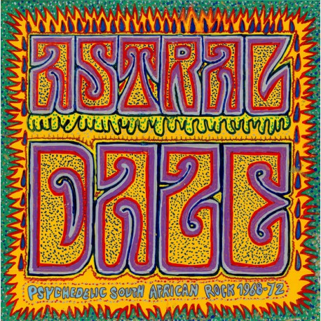 Astral Daze - Psychedelic South African Rock 1968-72