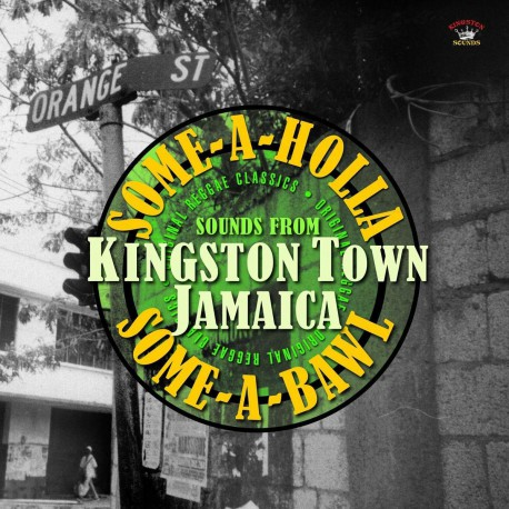 Some A Holla, Some A Bawl - Sounds From Kingston Town Jamaica