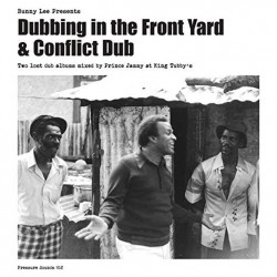 Bunny Lee Presents Dubbing In The Front Yard + Conflict Dub