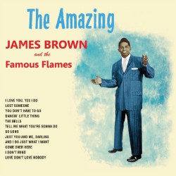 The Amazing James Brown & The Famous Flames