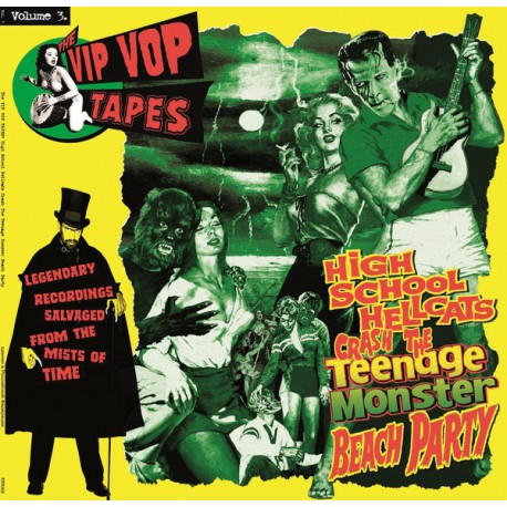 The Vip Vop Tapes Vol. 3 - High School Hellcats Crash The Teenage Monster Beach Party