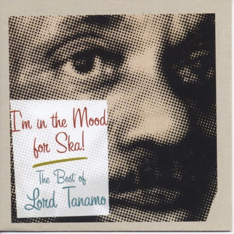 I'm In The Mood For Ska - The Best Of Lord Tanamo