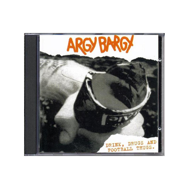 Argy Bargy - Drink Drugs And Football Thugs